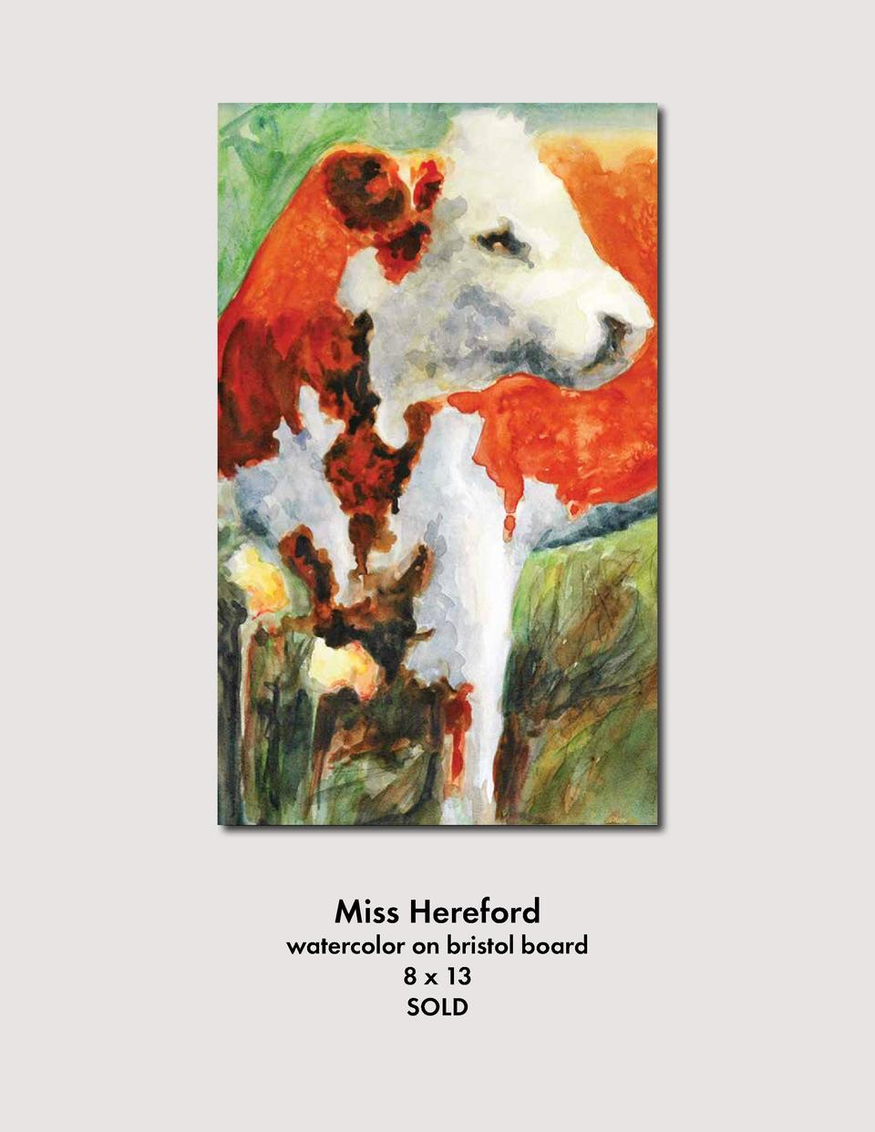 Miss Hereford  watercolor on bristol board 8 x 13 SOLD