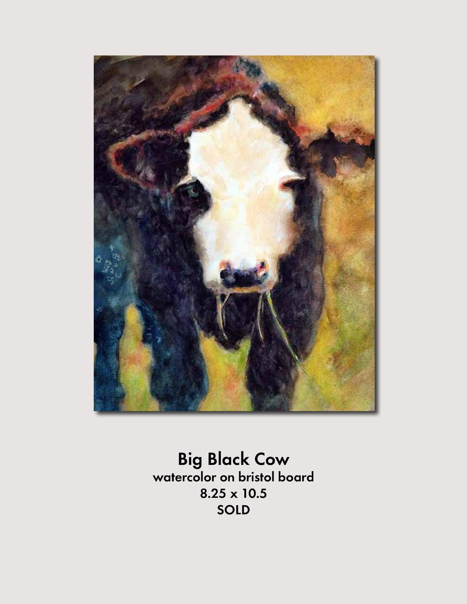 Big Black Cow  watercolor on bristol board 8.25 x 10.5 SOLD