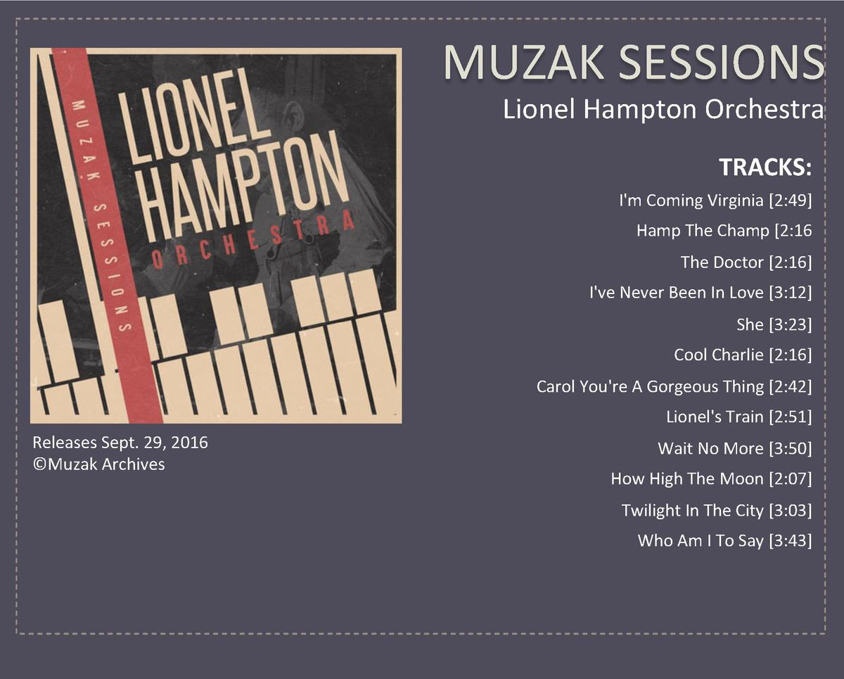 MUZAK SESSIONS  Lionel Hampton Orchestra  TRACKS   I m Coming Virginia  2 49    Hamp The Champ  2 16  The Doctor  2 16    ...