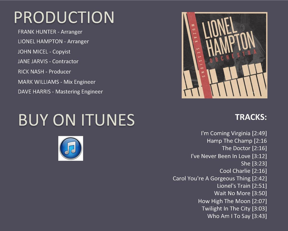 PRODUCTION  FRANK HUNTER - Arranger  LIONEL HAMPTON - Arranger  JOHN MICEL - Copyist  JANE JARVIS - Contractor  RICK NASH ...