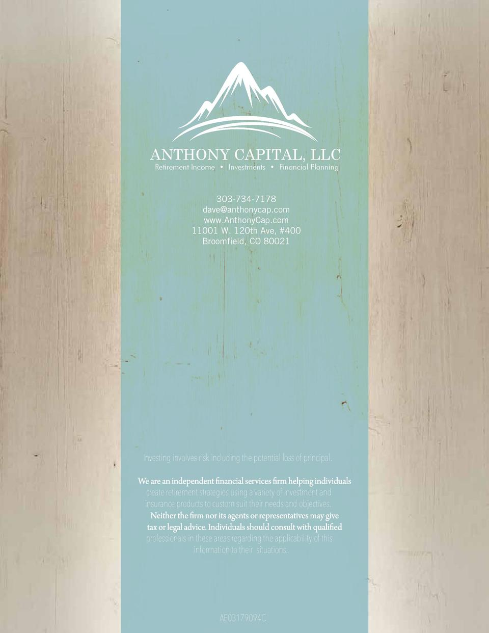 ANTHONY CAPITAL, LLC Retirement Income     Investments     Financial Planning  303-734-7178 dave anthonycap.com www.Anthon...