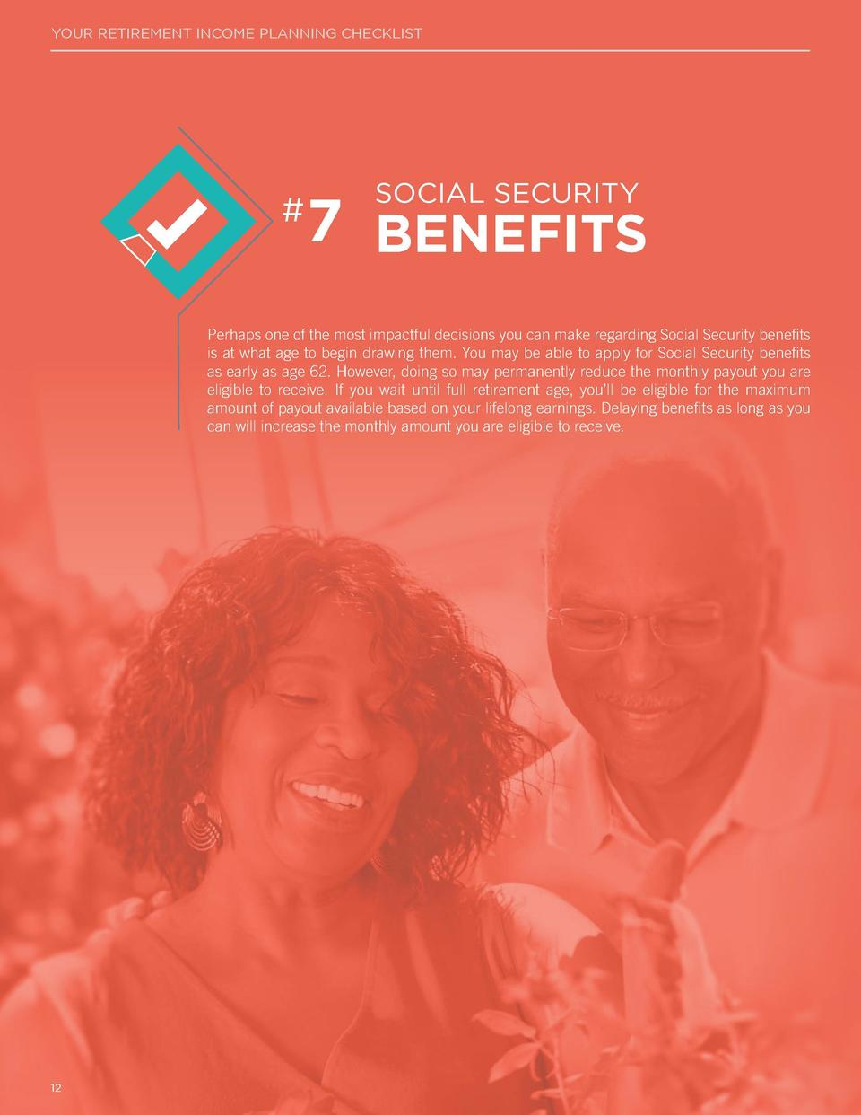 YOUR RETIREMENT INCOME PLANNING CHECKLIST     YOUR RETIREMENT INCOME PLANNING CHECKLIST  SOCIAL SECURITY  7 BENEFITS  Are ...