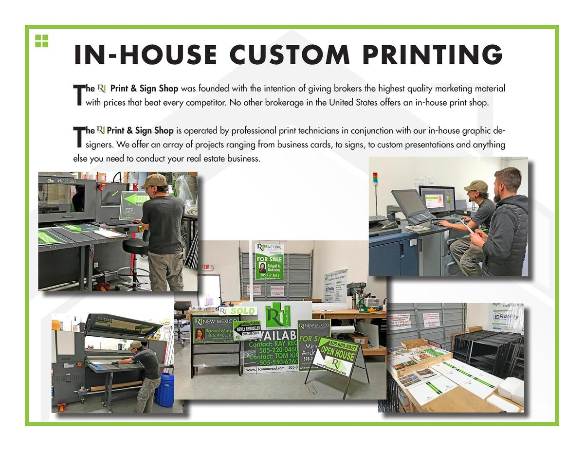 IN-HOUSE CUSTOM PRINTING  T  he  Print   Sign Shop was founded with the intention of giving brokers the highest quality ma...