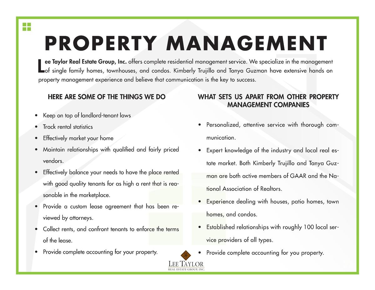 PROPERTY MANAGEMENT  L  ee Taylor Real Estate Group, Inc. offers complete residential management service. We specialize in...