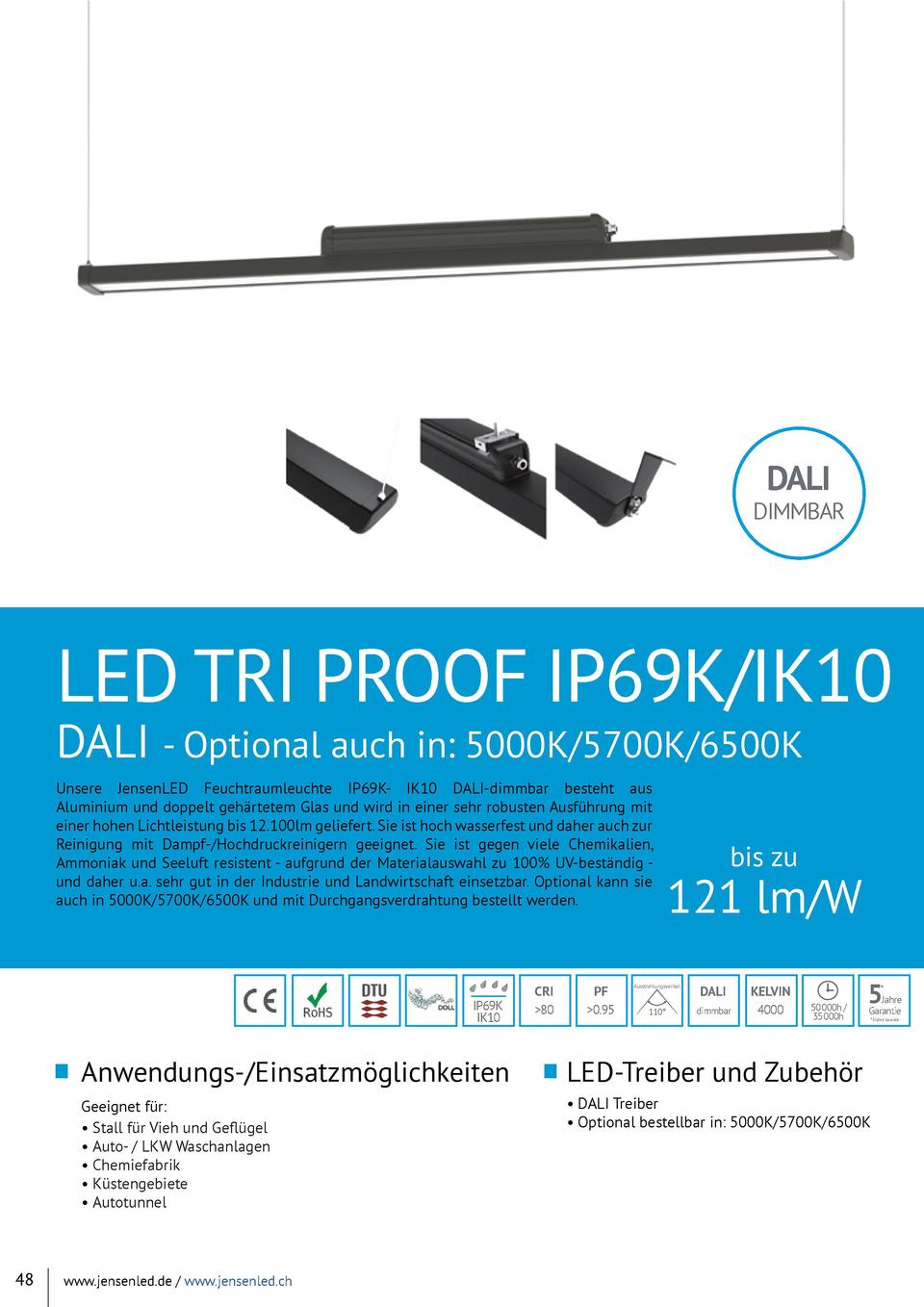 DALI  DIMMBAR  LED TRI PROOF IP69K IK10  DALI - Optional auch in  5000K 5700K 6500K Unsere JensenLED Feuchtraumleuchte IP6...