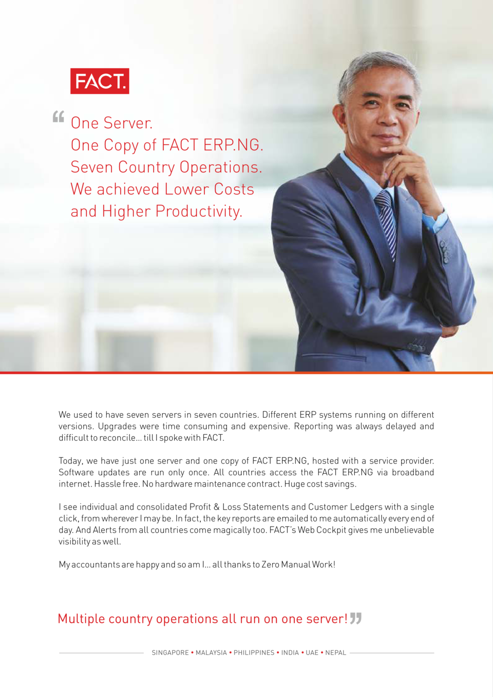 One Server. One Copy of FACT ERP.NG. Seven Country Operations. We achieved Lower Costs and Higher Productivity.  We used t...