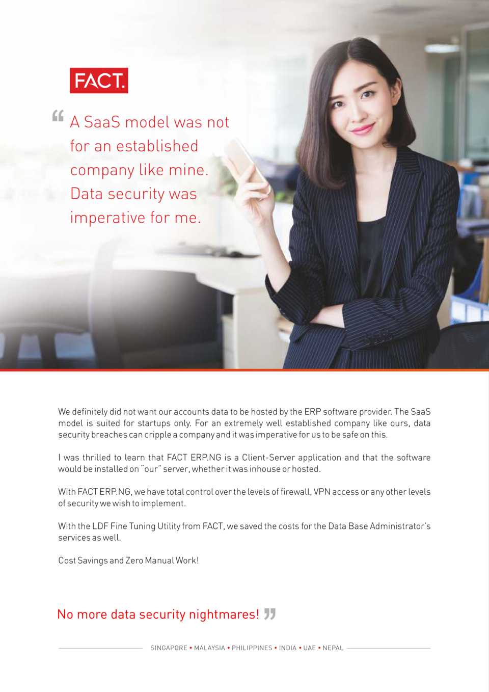 A SaaS model was not for an established company like mine. Data security was imperative for me.  We de   nitely did not wa...