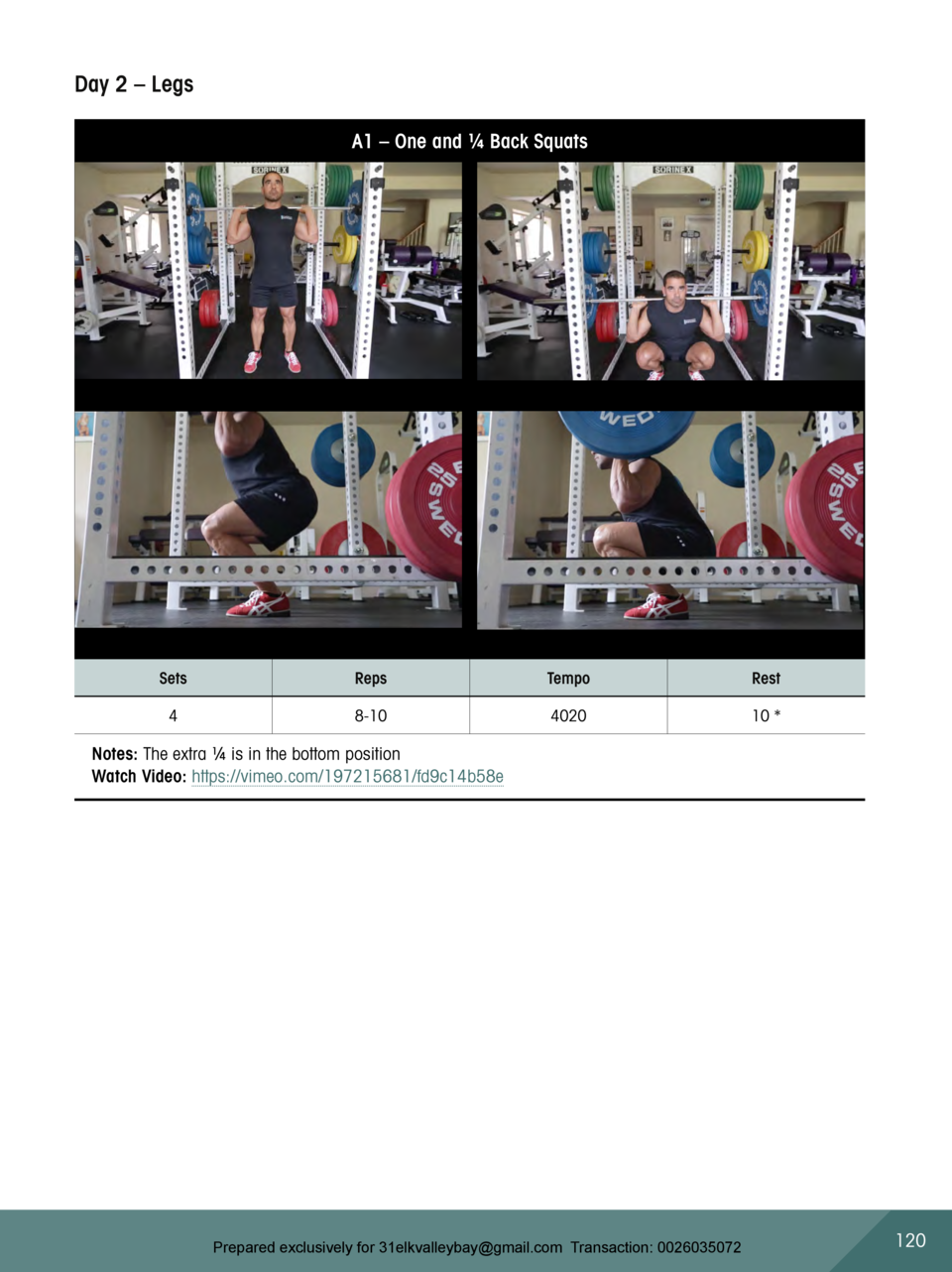 Day 2     Legs A1     One and    Back Squats  Sets  Reps  Tempo  Rest  4  8-10  4020  10    Notes  The extra    is in the ...