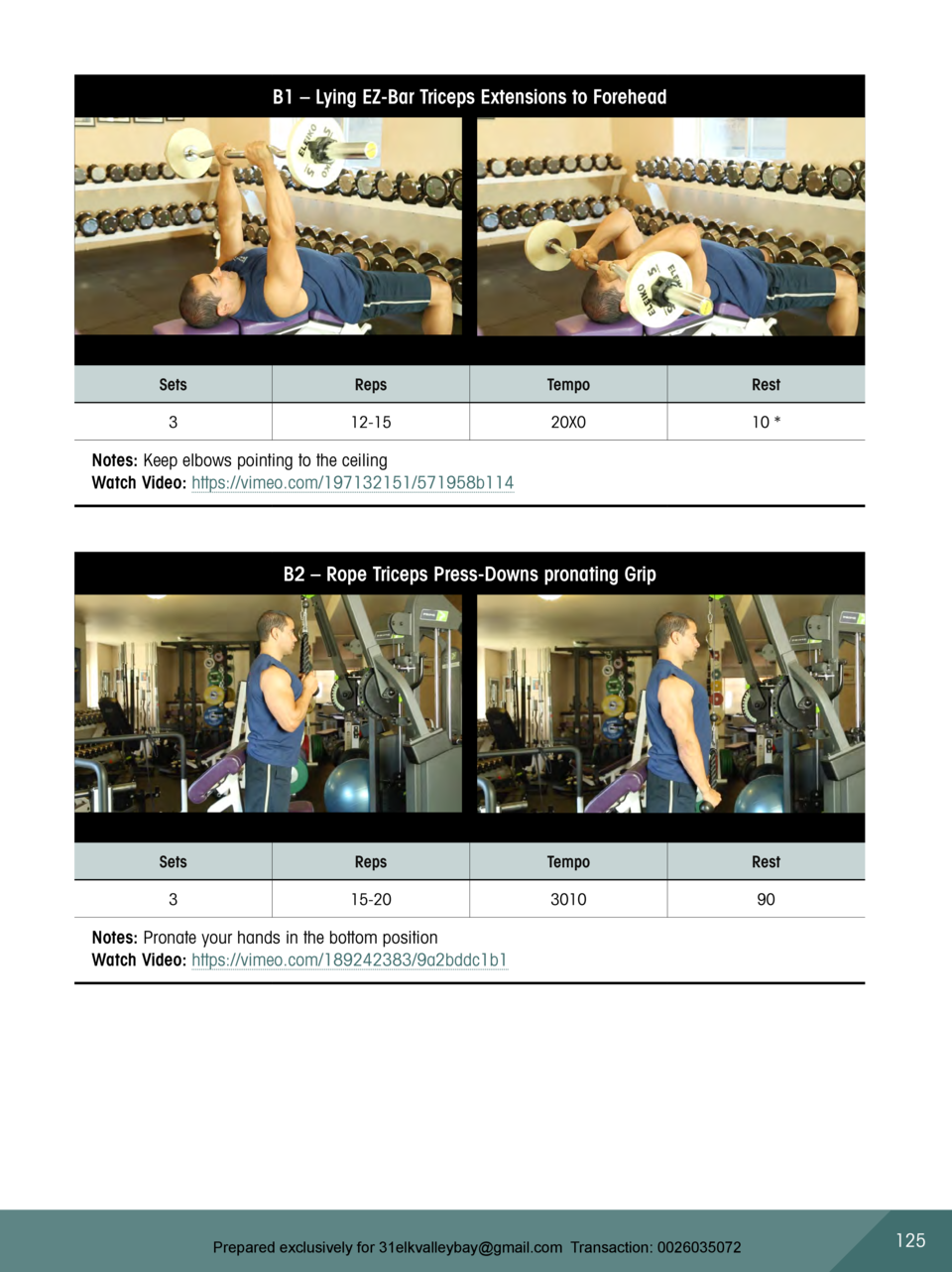 B1     Lying EZ-Bar Triceps Extensions to Forehead  Sets  Reps  Tempo  Rest  3  12-15  20X0  10    Notes  Keep elbows poin...