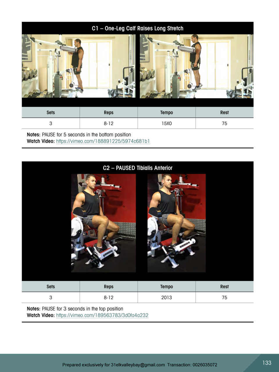 C1     One-Leg Calf Raises Long Stretch  Sets  Reps  Tempo  Rest  3  8-12  15X0  75  Notes  PAUSE for 5 seconds in the bot...