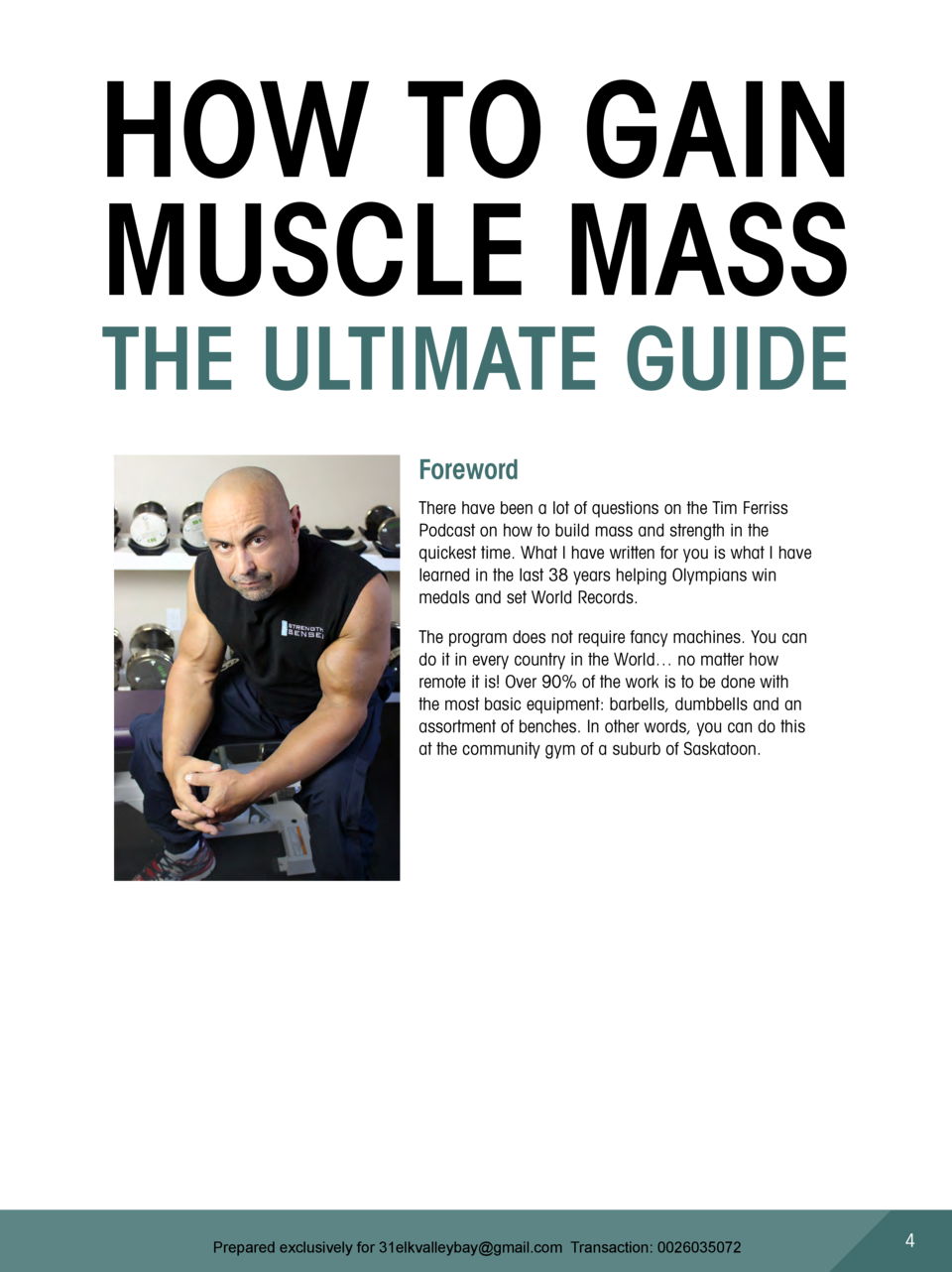 HOW TO GAIN MUSCLE MASS THE ULTIMATE GUIDE Foreword There have been a lot of questions on the Tim Ferriss Podcast on how t...