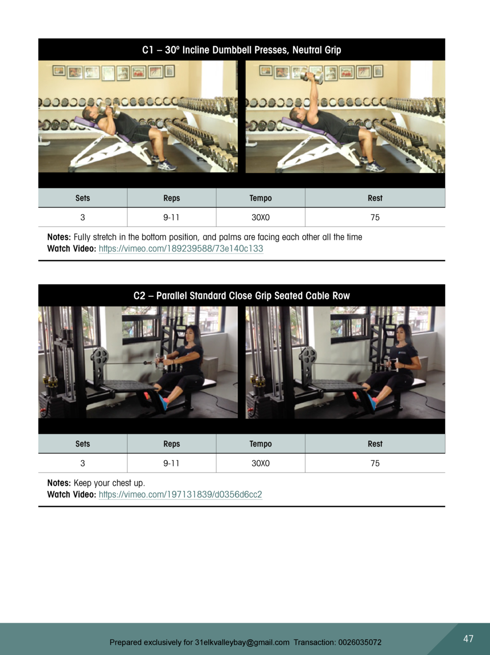 C1     30   Incline Dumbbell Presses, Neutral Grip  Sets  Reps  Tempo  Rest  3  9-11  30X0  75  Notes  Fully stretch in th...