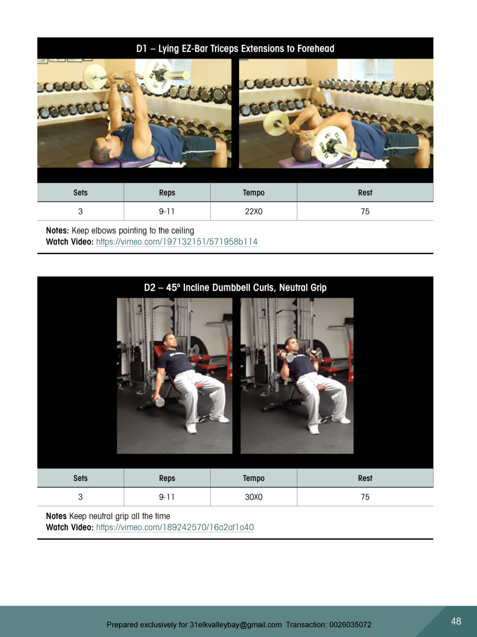 D1     Lying EZ-Bar Triceps Extensions to Forehead  Sets  Reps  Tempo  Rest  3  9-11  22X0  75  Notes  Keep elbows pointin...
