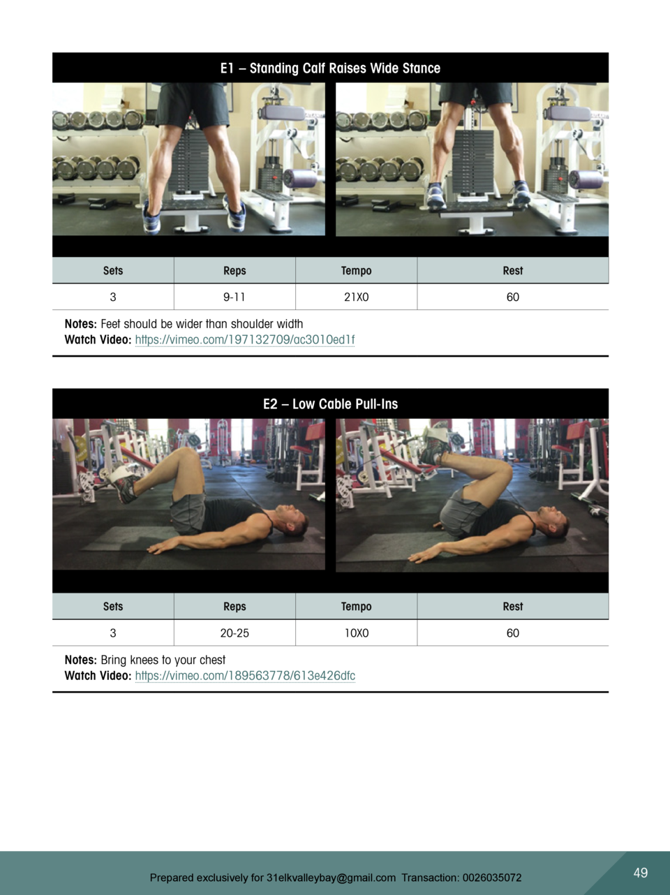 E1     Standing Calf Raises Wide Stance  Sets  Reps  Tempo  Rest  3  9-11  21X0  60  Notes  Feet should be wider than shou...