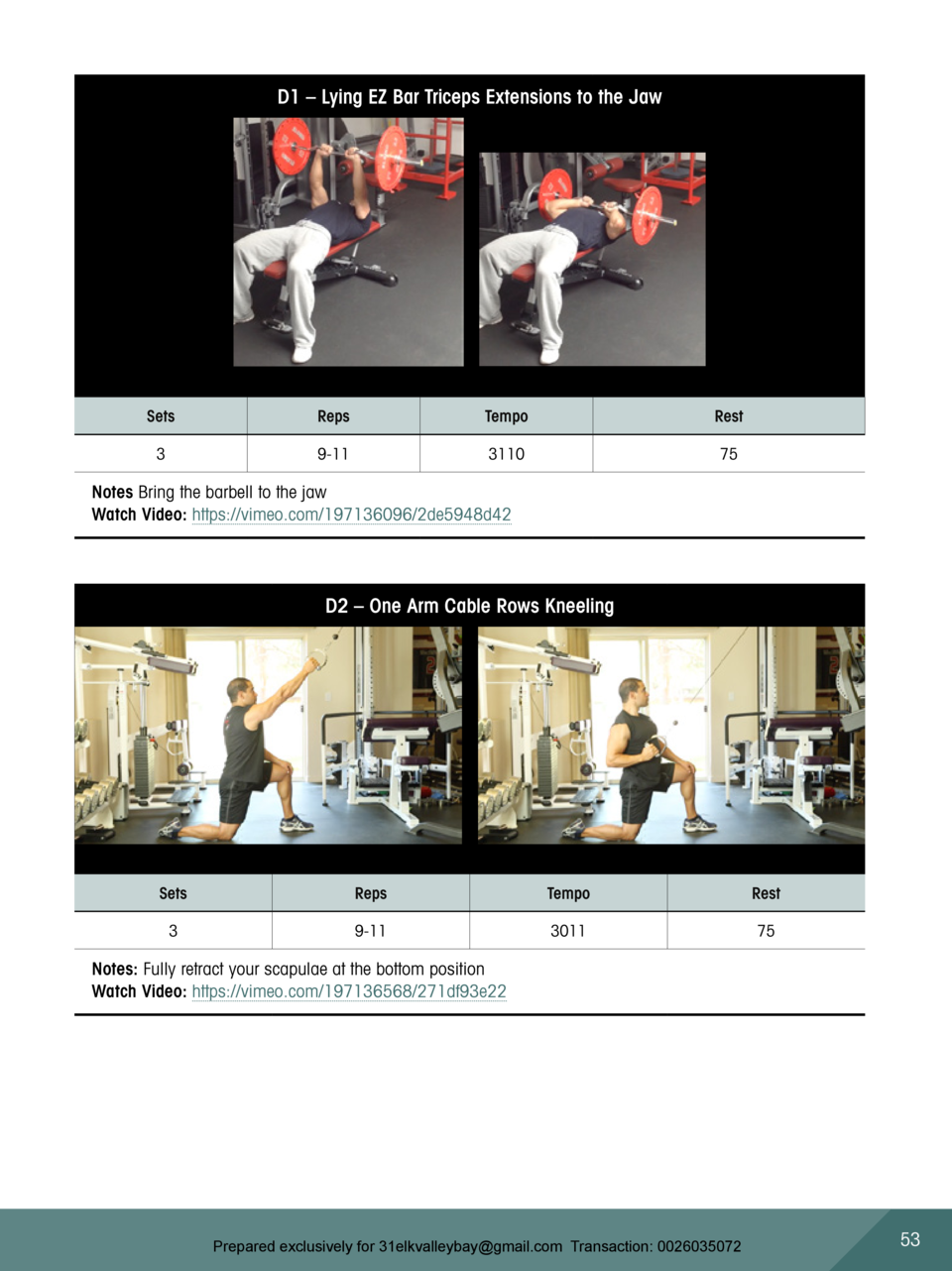 D1     Lying EZ Bar Triceps Extensions to the Jaw  Sets  Reps  Tempo  Rest  3  9-11  3110  75  Notes Bring the barbell to ...