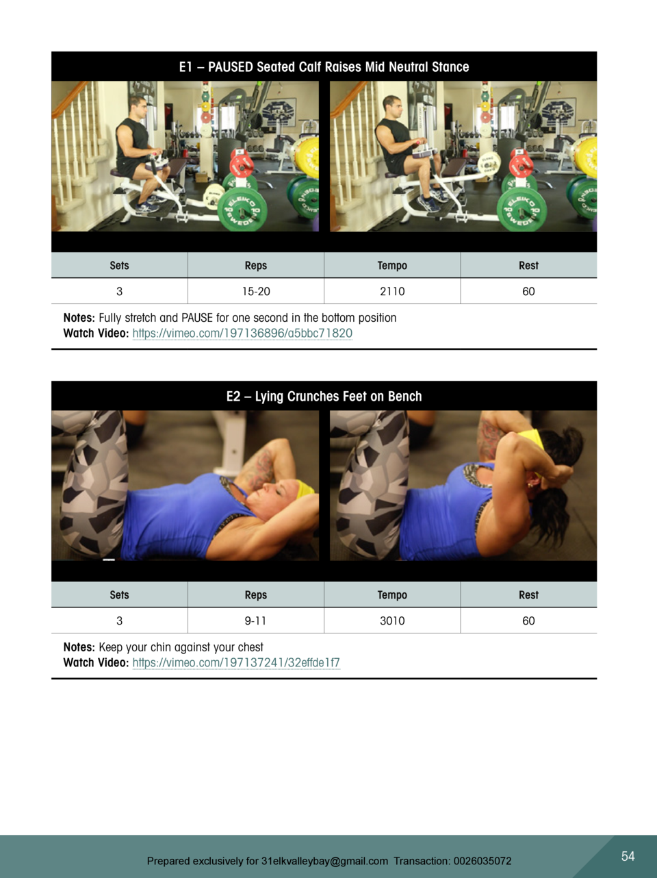 E1     PAUSED Seated Calf Raises Mid Neutral Stance  Sets  Reps  Tempo  Rest  3  15-20  2110  60  Notes  Fully stretch and...