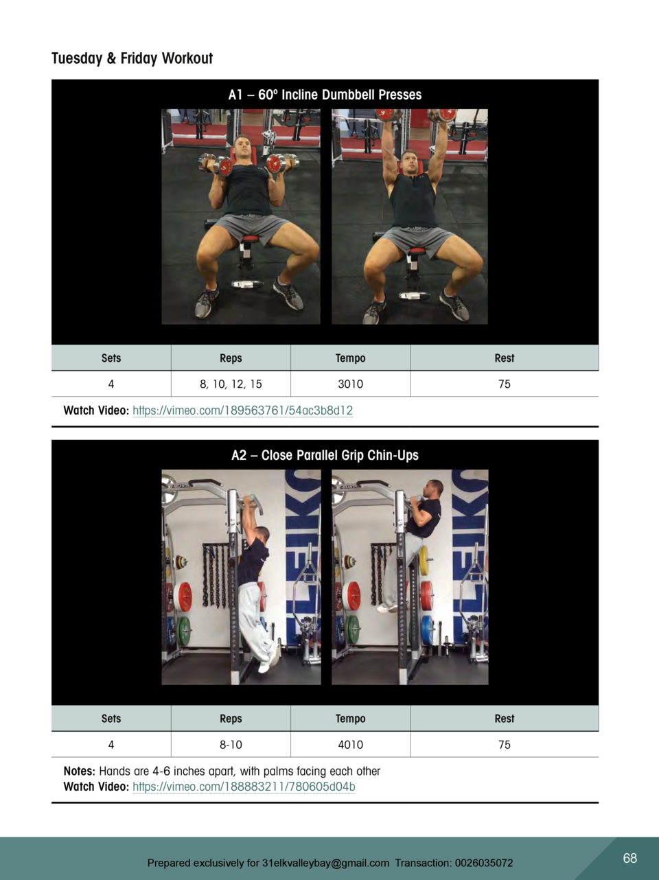 Tuesday   Friday Workout A1     60   Incline Dumbbell Presses  Sets  Reps  Tempo  Rest  4  8, 10, 12, 15  3010  75  Watch ...