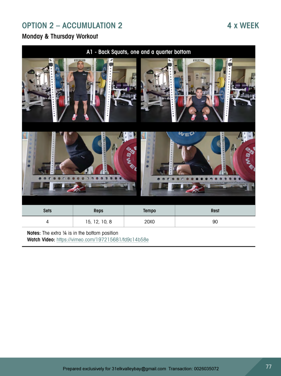OPTION 2     ACCUMULATION 2  4 x WEEK  Monday   Thursday Workout A1 - Back Squats, one and a quarter bottom  Sets  Reps  T...