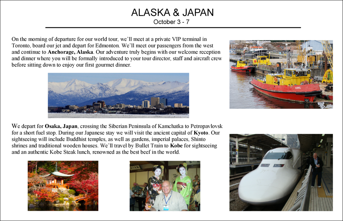 ALASKA   JAPAN October 3 - 7 On the morning of departure for our world tour, we   ll meet at a private VIP terminal in Tor...