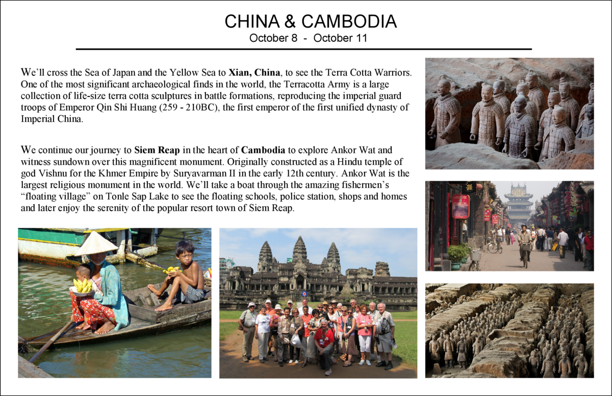 CHINA   CAMBODIA October 8 - October 11 We   ll cross the Sea of Japan and the Yellow Sea to Xian, China, to see the Terra...