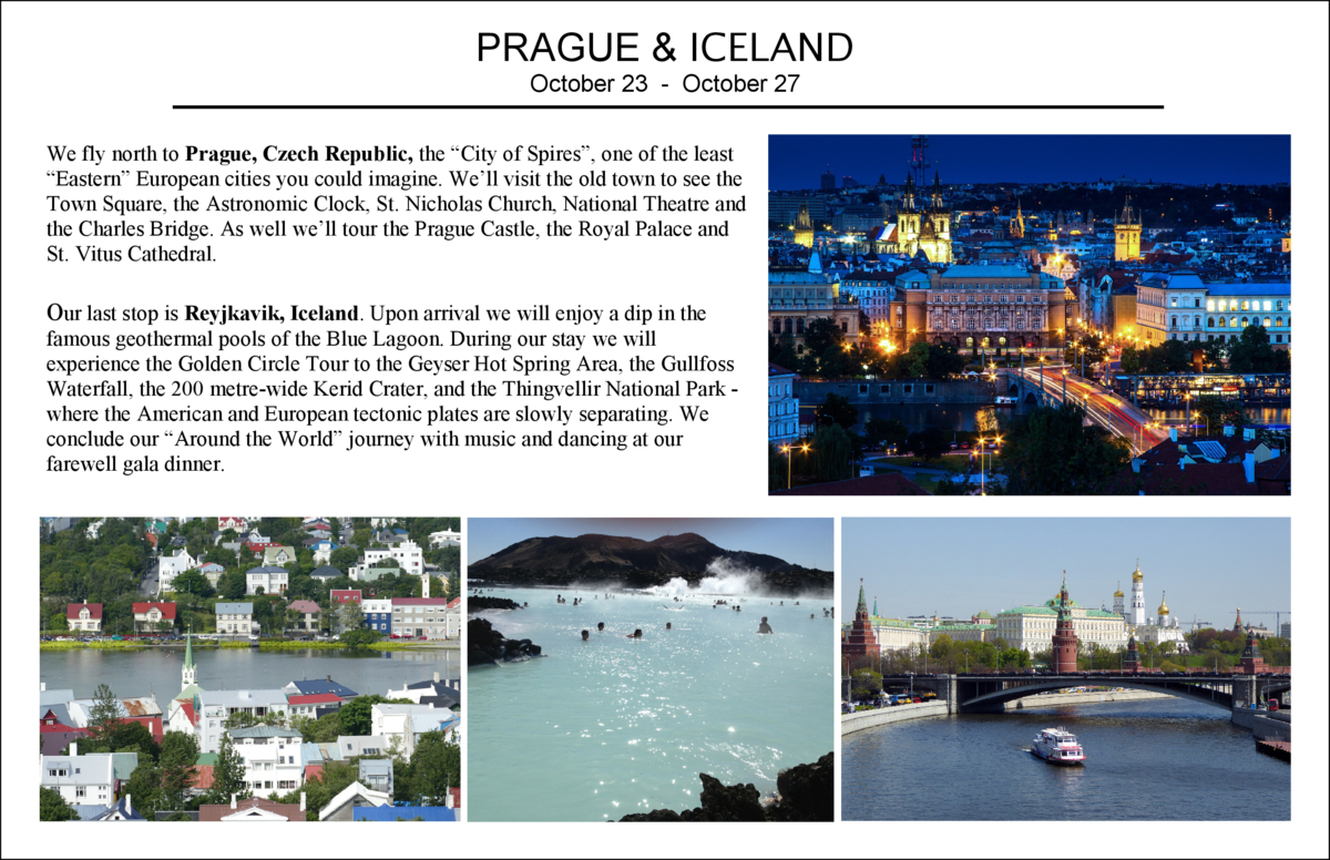 PRAGUE   ICELAND October 23 - October 27 We fly north to Prague, Czech Republic, the    City of Spires   , one of the leas...