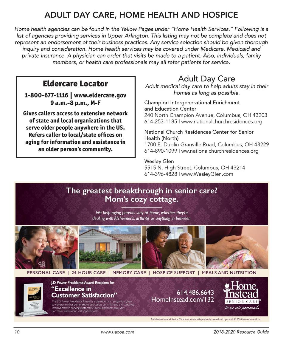 ADULT DAY CARE, HOME HEALTH AND HOSPICE Home health agencies can be found in the Yellow Pages under    Home Health Service...