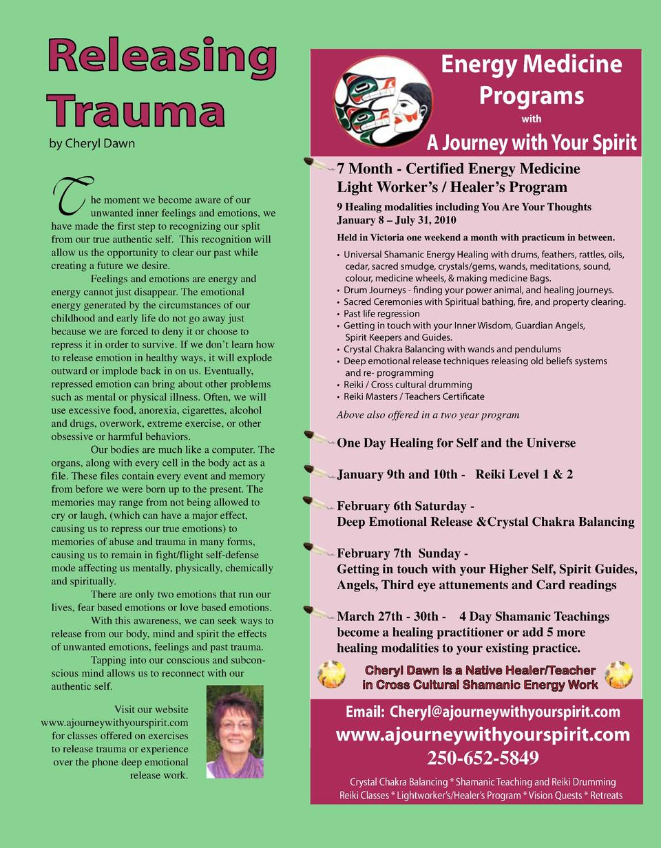 Releasing Trauma by Cheryl Dawn  T  he moment we become aware of our unwanted inner feelings and emotions, we have made th...