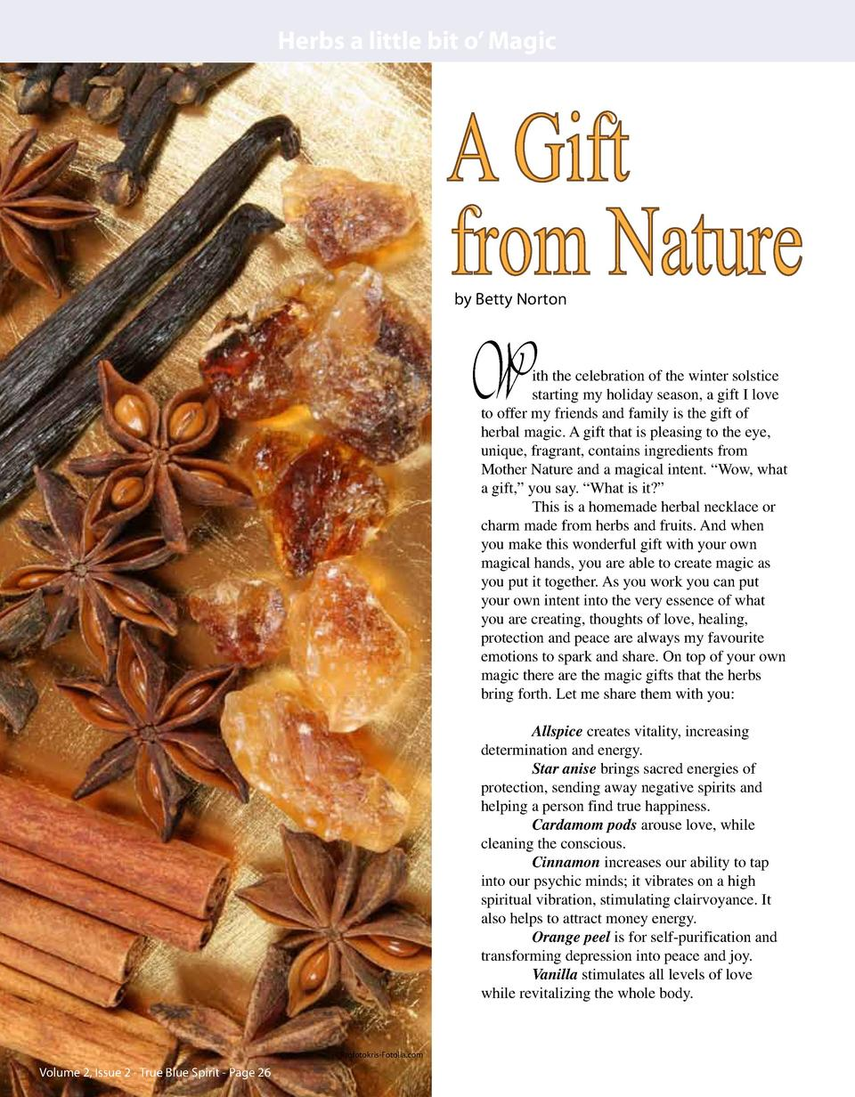 Herbs a little bit o    Magic  A Gift from Nature by Betty Norton  W  ith the celebration of the winter solstice starting ...