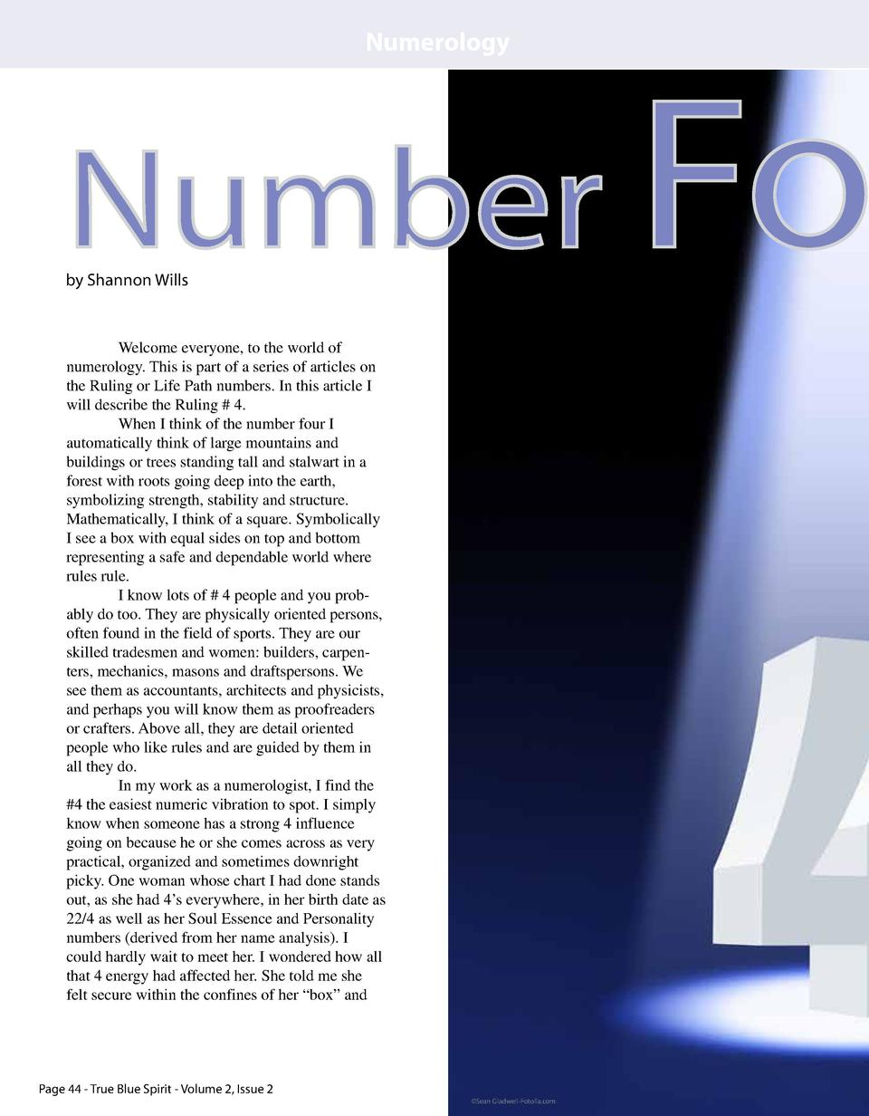 Numerology  Number Fo by Shannon Wills  Welcome everyone, to the world of numerology. This is part of a series of articles...