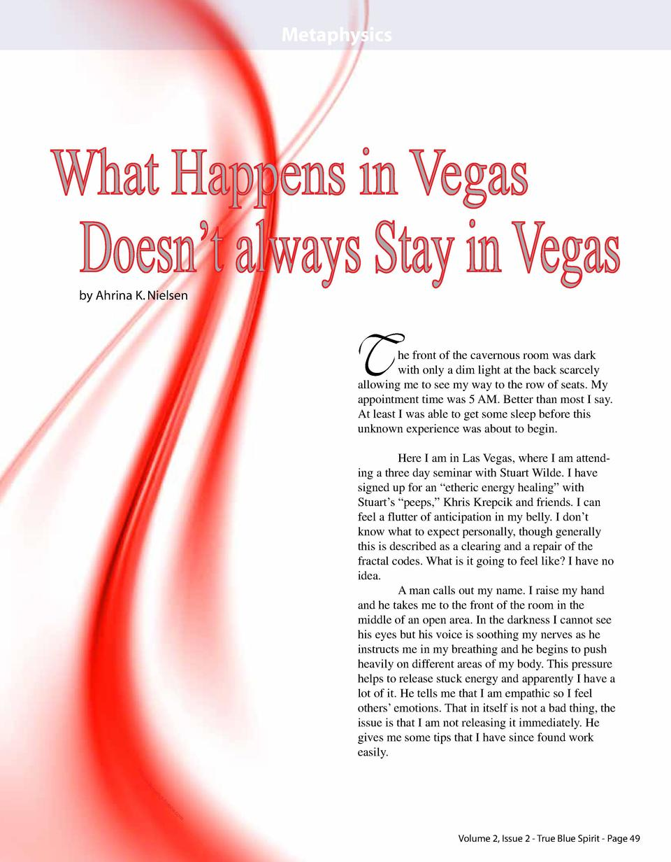 Metaphysics  What Happens in Vegas  Doesn   t always Stay in Vegas  by Ahrina K. Nielsen  T  he front of the cavernous roo...