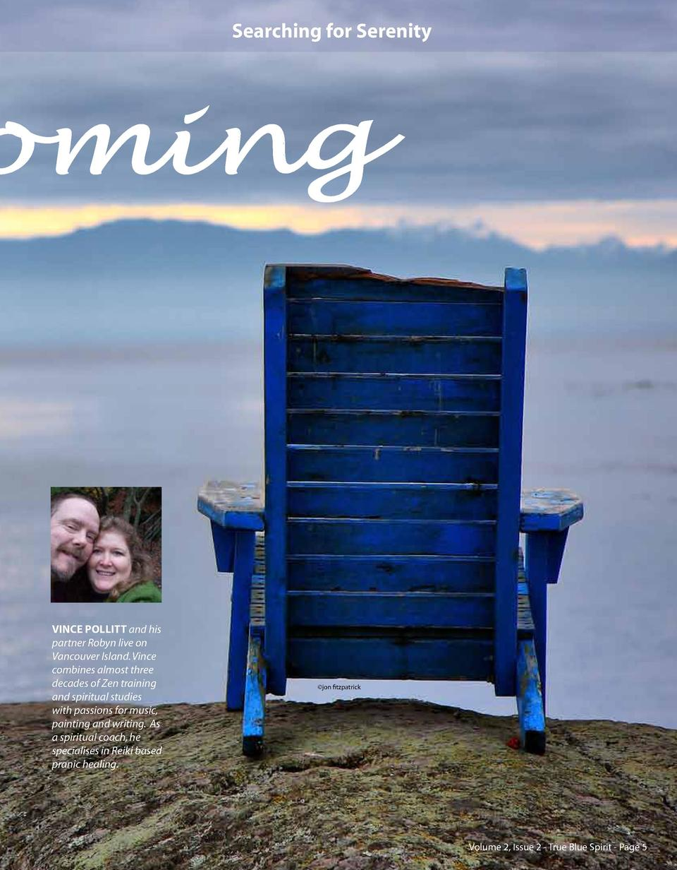 Searching for Serenity  oming  VINCE POLLITT and his partner Robyn live on Vancouver Island. Vince combines almost three d...