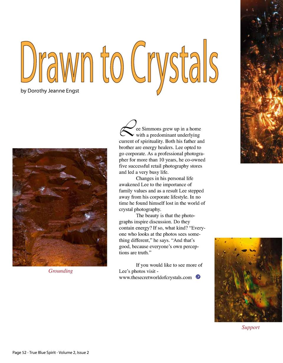 Drawn to Crystals by Dorothy Jeanne Engst  L  ee Simmons grew up in a home with a predominant underlying current of spirit...