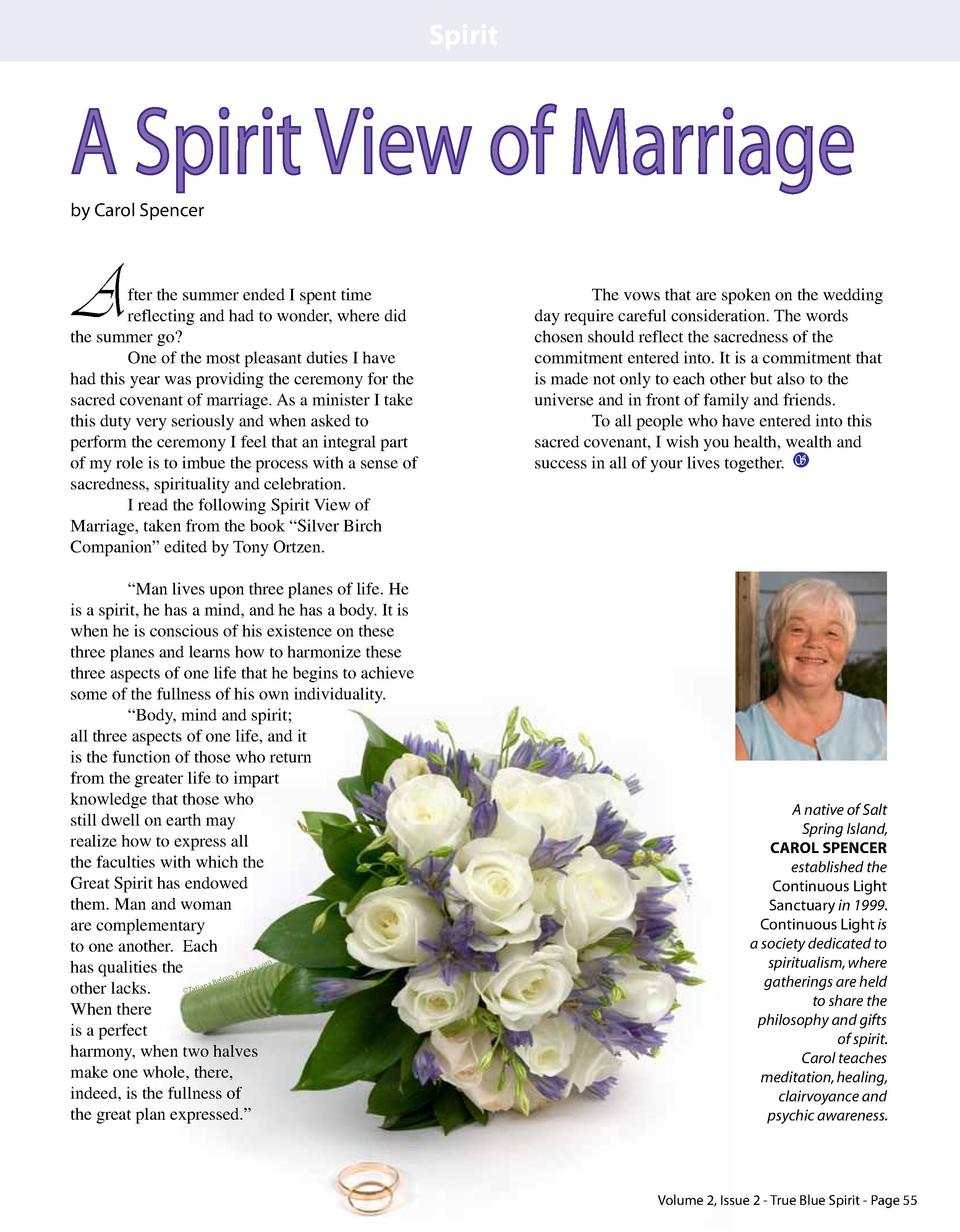 Spirit  A Spirit View of Marriage by Carol Spencer  A  fter the summer ended I spent time reflecting and had to wonder, wh...