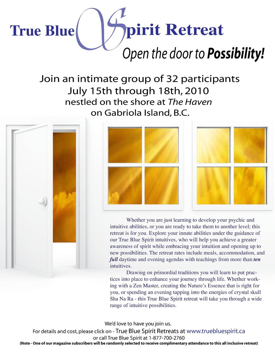 S  True Blue  pirit Retreat Open the door to Possibility   Join an intimate group of 32 participants July 15th through 18t...