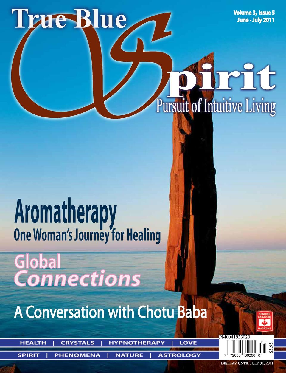 S True Blue  Volume 3, Issue 5 June - July 2011  pirit  Pursuit of Intuitive Living  Aromatherapy  One Woman   s Journey f...