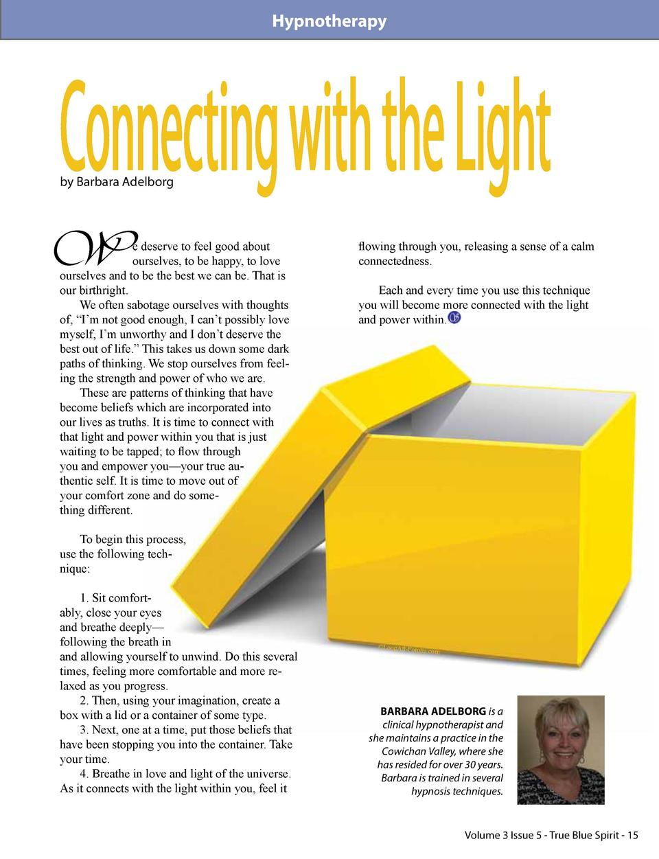 Hypnotherapy  Connecting with the Light by Barbara Adelborg  W  e deserve to feel good about ourselves, to be happy, to lo...