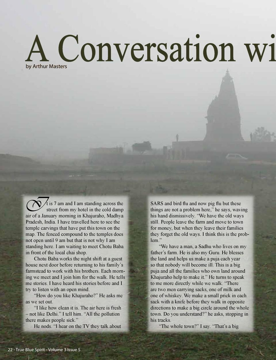 A Conversation wi by Arthur Masters  I  t is 7 am and I am standing across the street from my hotel in the cold damp air o...