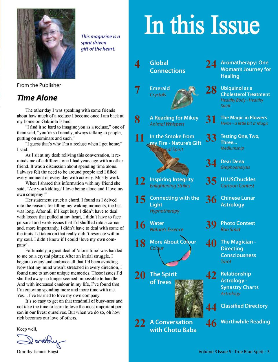In this Issue  This magazine is a spirit driven gift of the heart.  From the Publisher  Time Alone The other day I was spe...