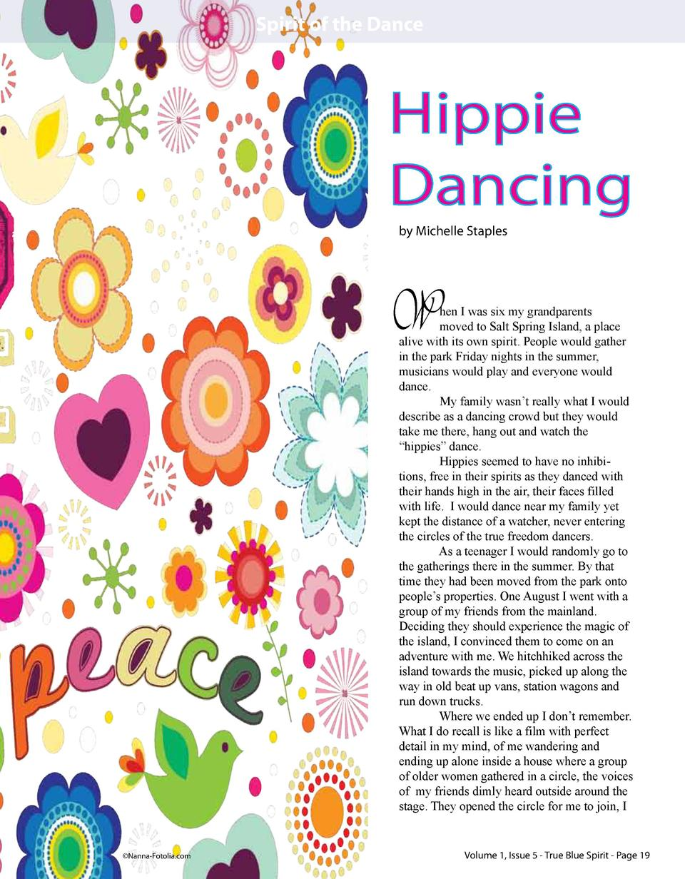 Spirit of the Dance  Hippie Dancing by Michelle Staples  W  hen I was six my grandparents moved to Salt Spring Island, a p...