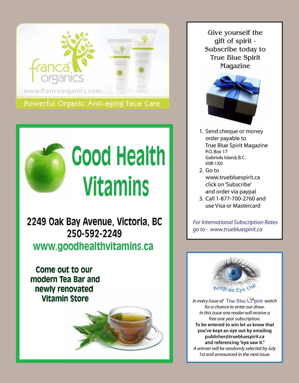 Give yourself the gift of spirit Subscribe today to True Blue Spirit Magazine  Good Health Vitamins 2249 Oak Bay Avenue, V...