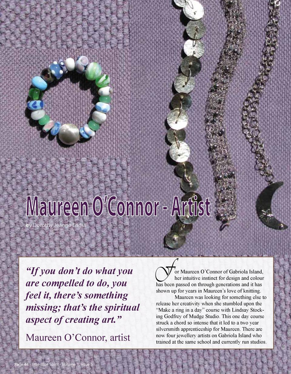 Maureen O   Connor - Artist -  by Dorothy Jeanne Engst     If you don   t do what you are compelled to do, you feel it, th...