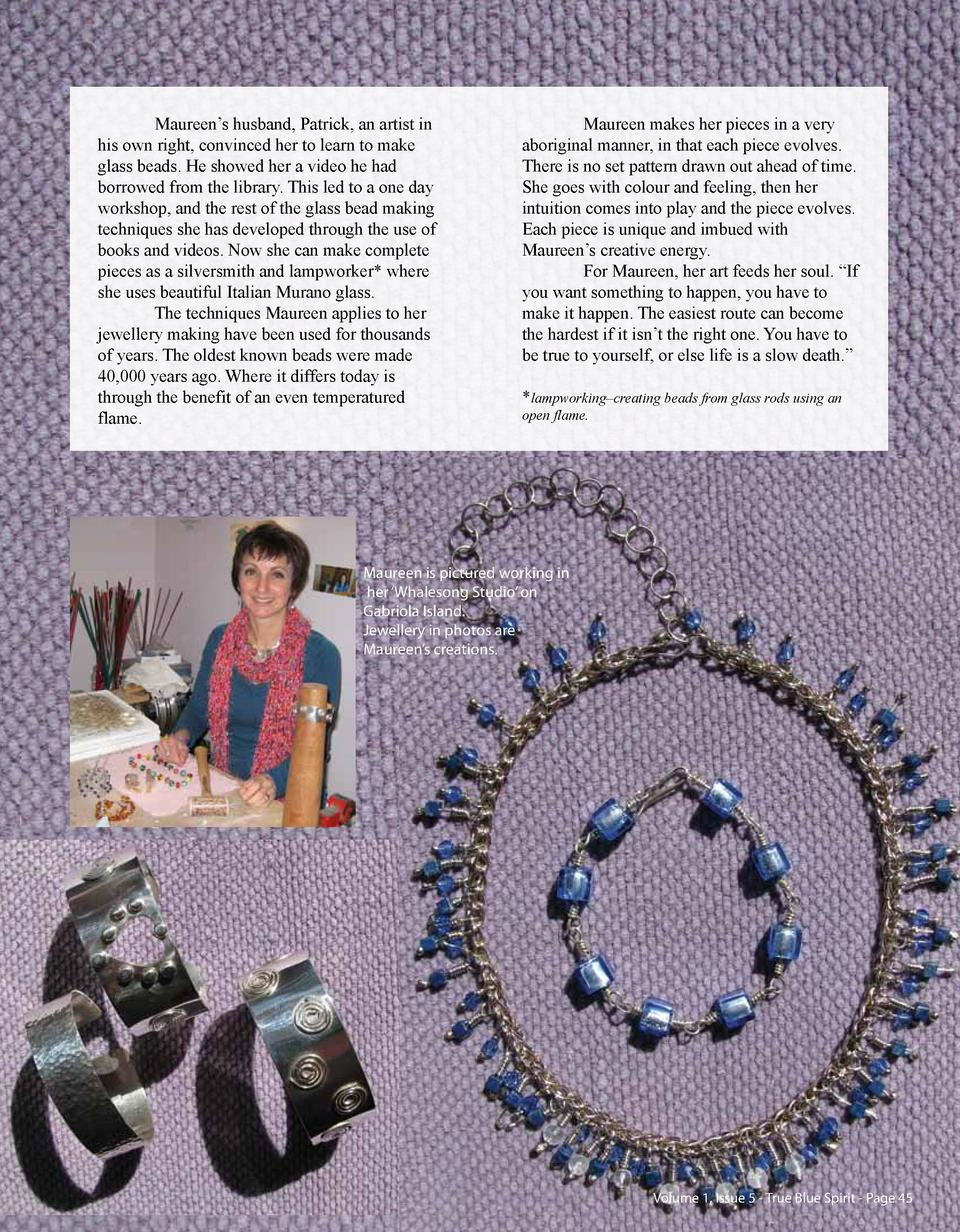 Maureen   s husband, Patrick, an artist in his own right, convinced her to learn to make glass beads. He showed her a vide...