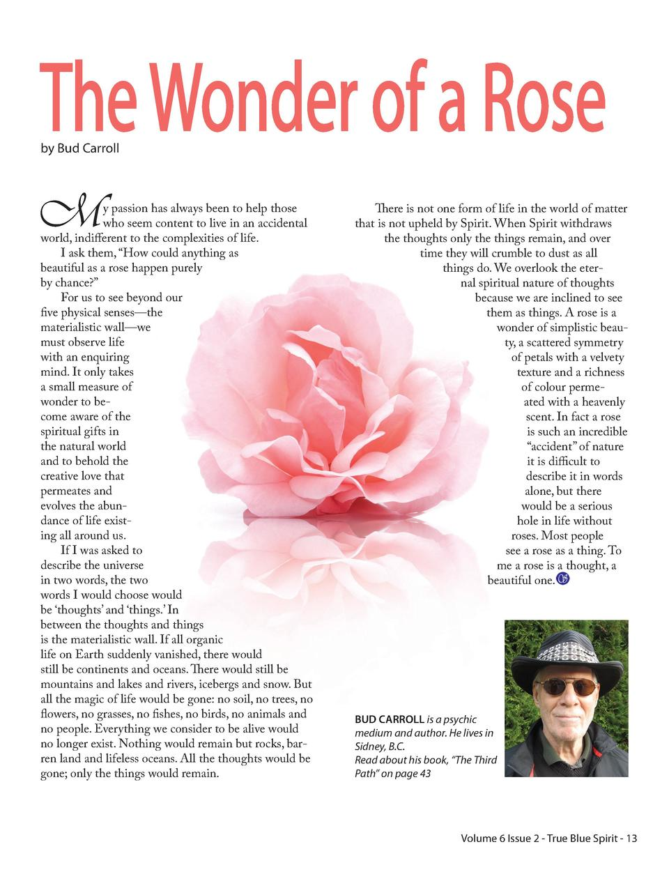 The Wonder of a Rose by Bud Carroll  M  y passion has always been to help those who seem content to live in an accidental ...