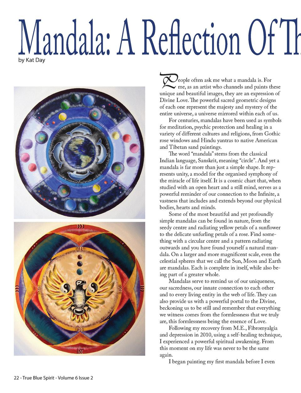 Mandala  A Reflection Of Th by Kat Day  P  eople often ask me what a mandala is. For me, as an artist who channels and pai...