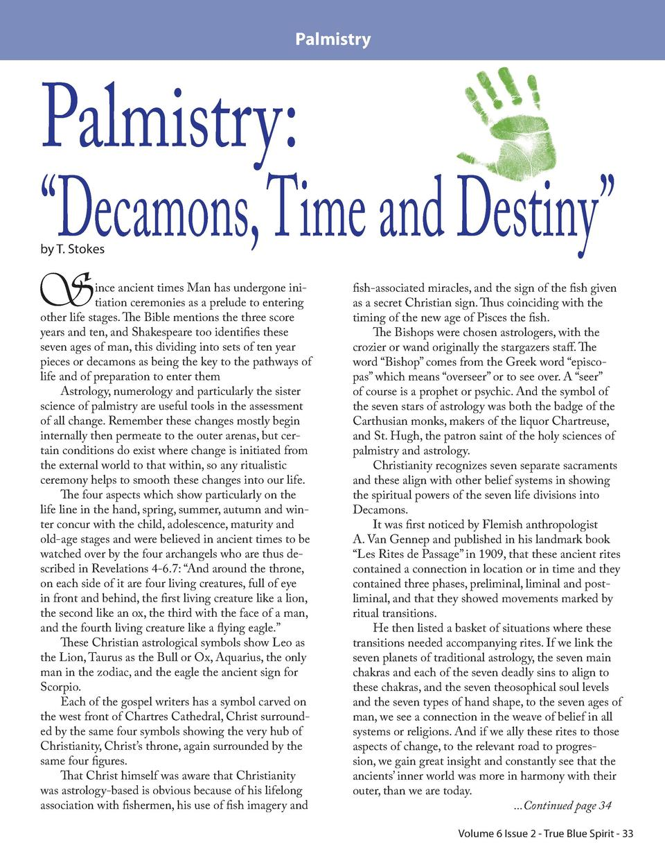 Palmistry  Palmistry      Decamons, Time and Destiny    by T. Stokes  S  ince ancient times Man has undergone initiation c...