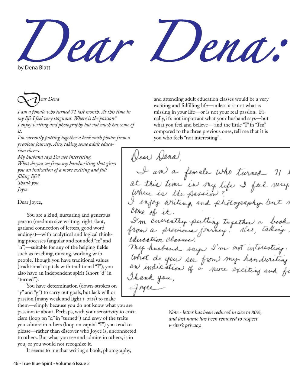 Dear Dena  by Dena Blatt  D  ear Dena  I am a female who turned 71 last month. At this time in my life I feel very stagnan...