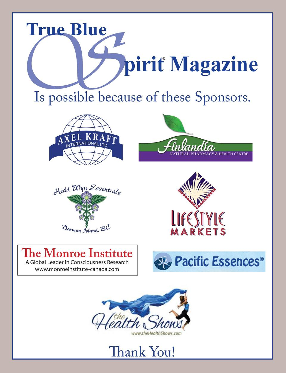 S True Blue  pirit Magazine     Is possible because of these Sponsors.  The Monroe Institute A Global Leader in Consciousn...