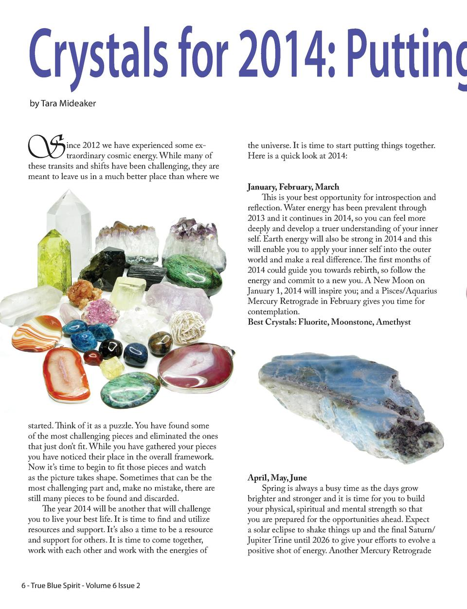 Crystals for 2014  Putting by Tara Mideaker  S  ince 2012 we have experienced some extraordinary cosmic energy. While many...