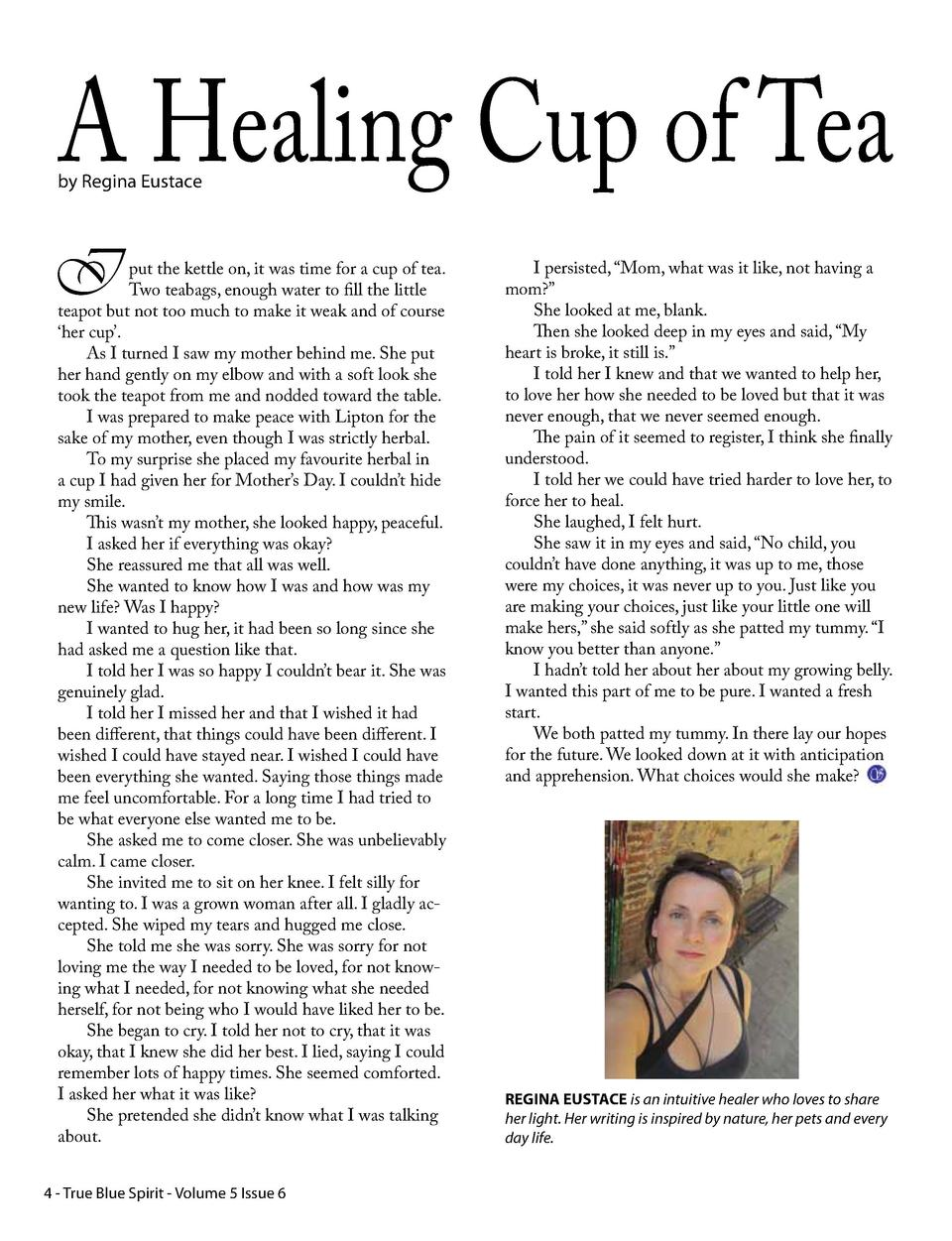 A Healing Cup of Tea by Regina Eustace  I  put the kettle on, it was time for a cup of tea. Two teabags, enough water to f...