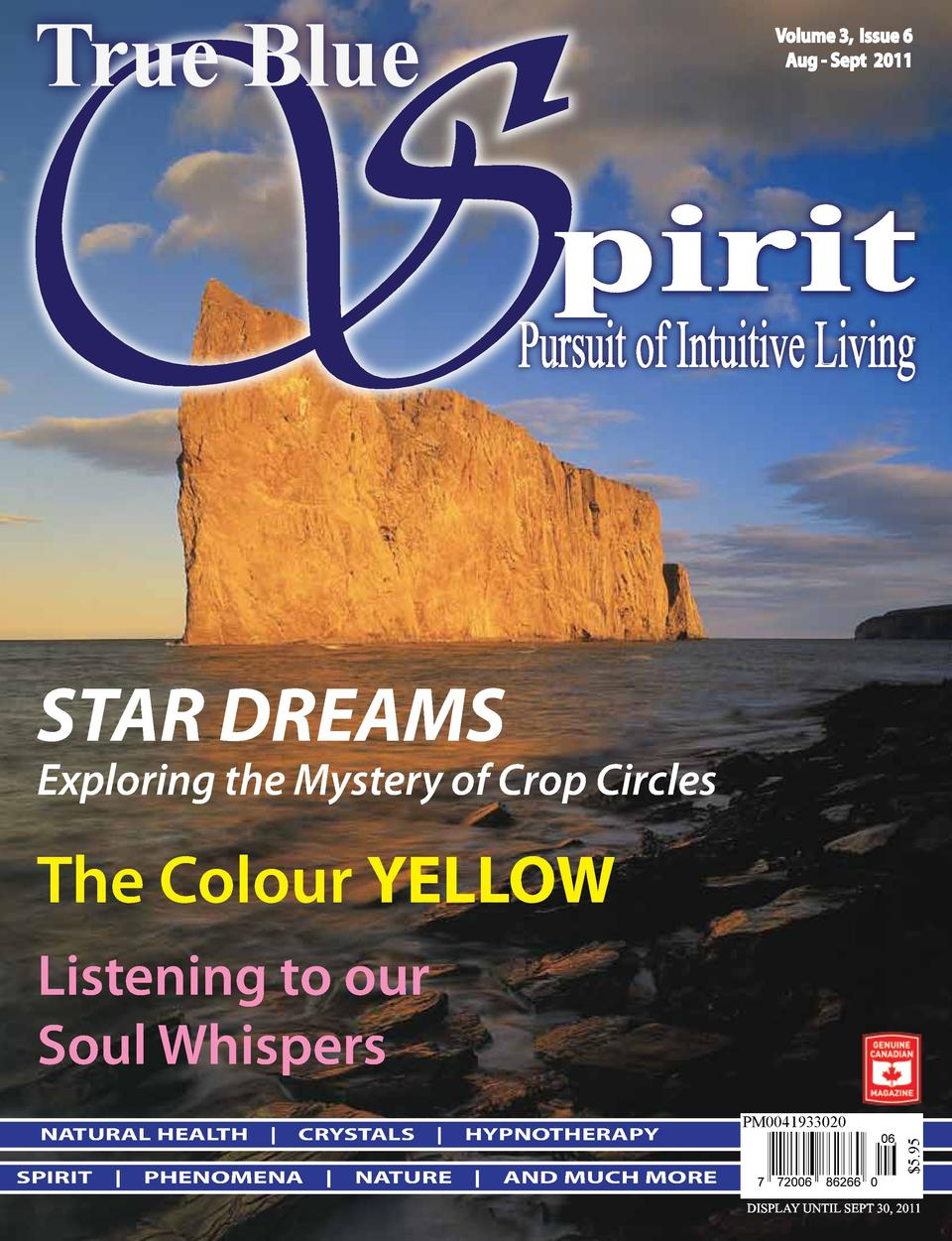S True Blue  Volume 3, Issue 6 Aug - Sept 2011  pirit  Pursuit of Intuitive Living  STAR DREAMS  Exploring the Mystery of ...